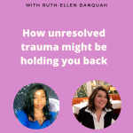 How unresolved trauma might be holding you back